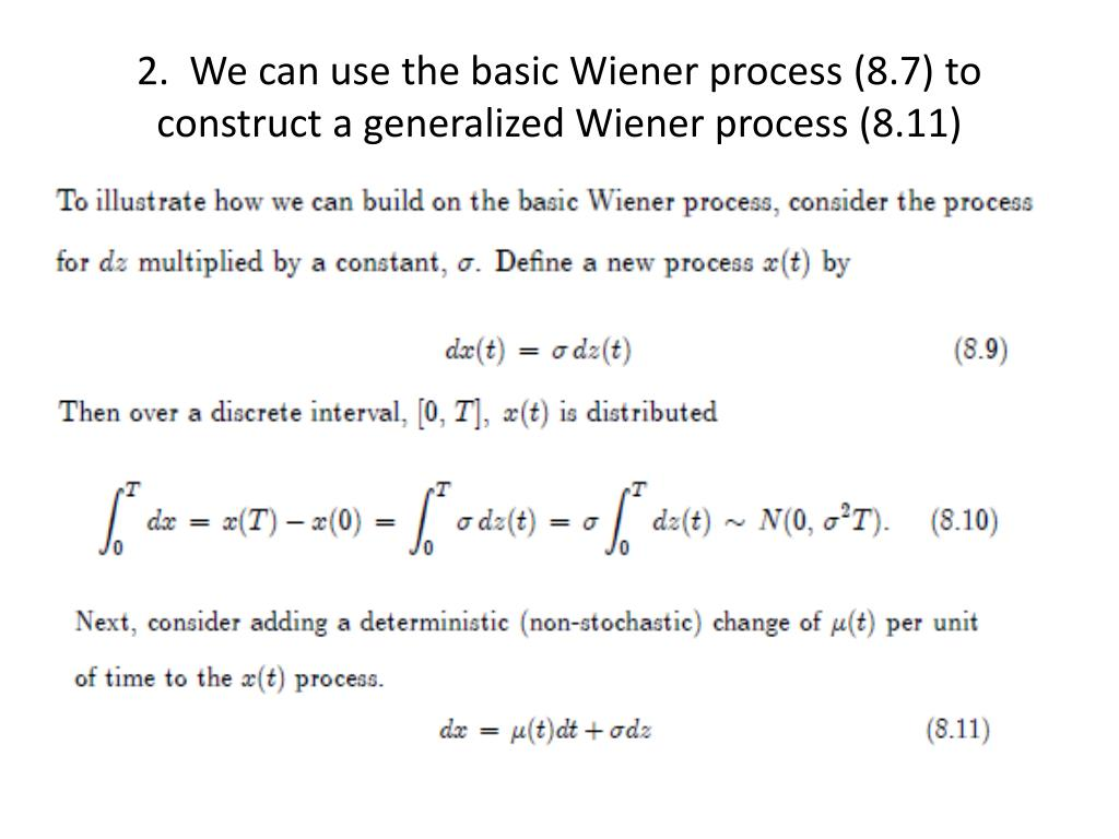 2.  We can use the basic Wiener process (8.7) to construct a generalized Wiener process (8.11)