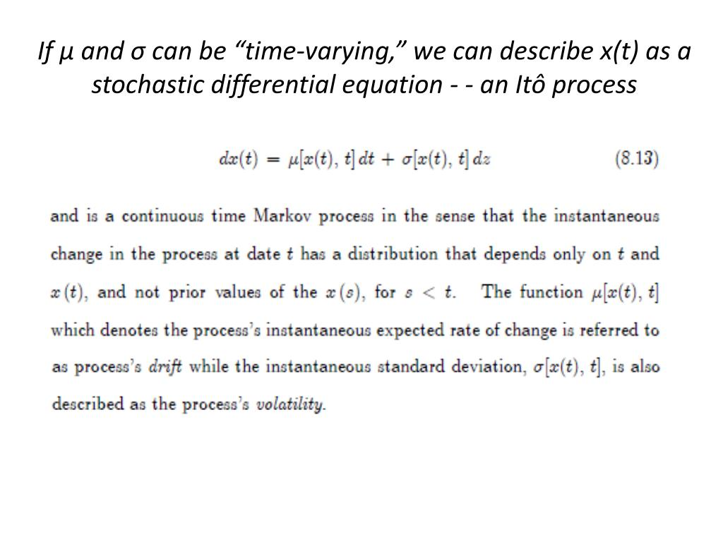 "If μ and σ can be ""time-varying,"" we can describe x(t) as a stochastic differential equation - - an Itô process"