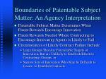 boundaries of patentable subject matter an agency interpretation