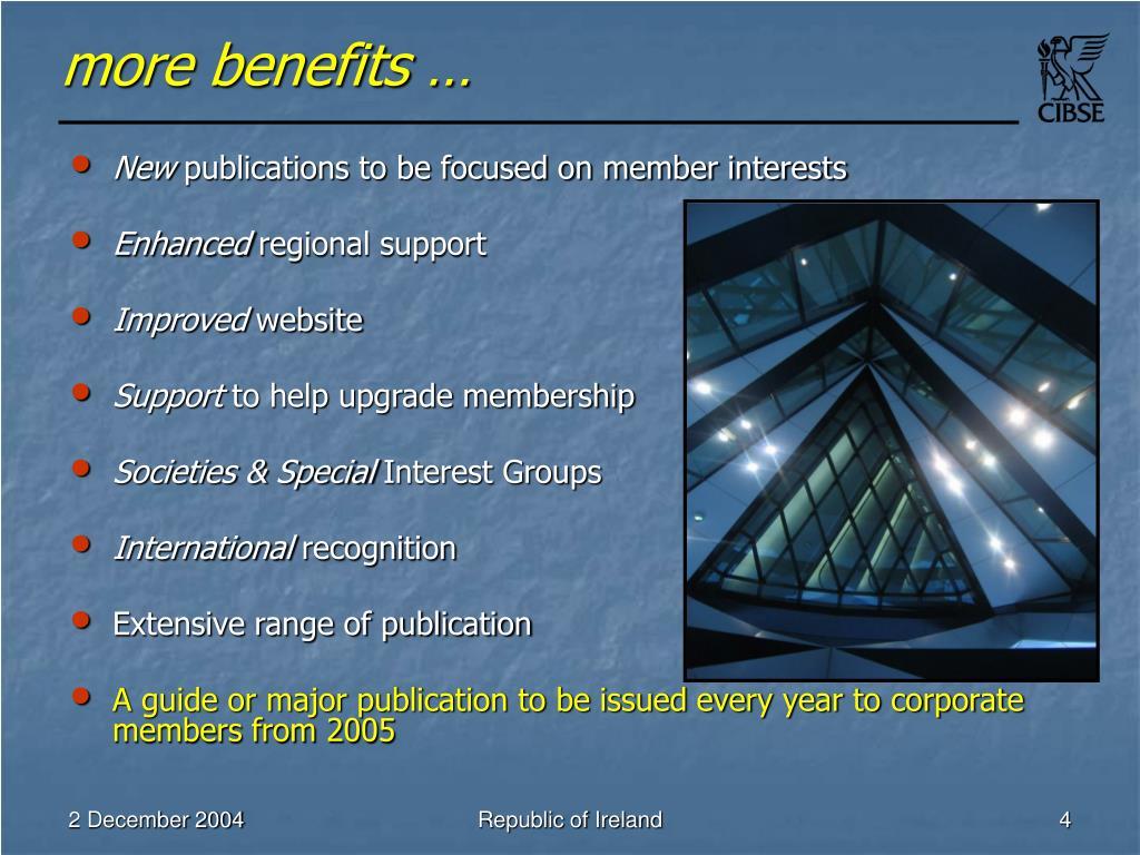 more benefits …
