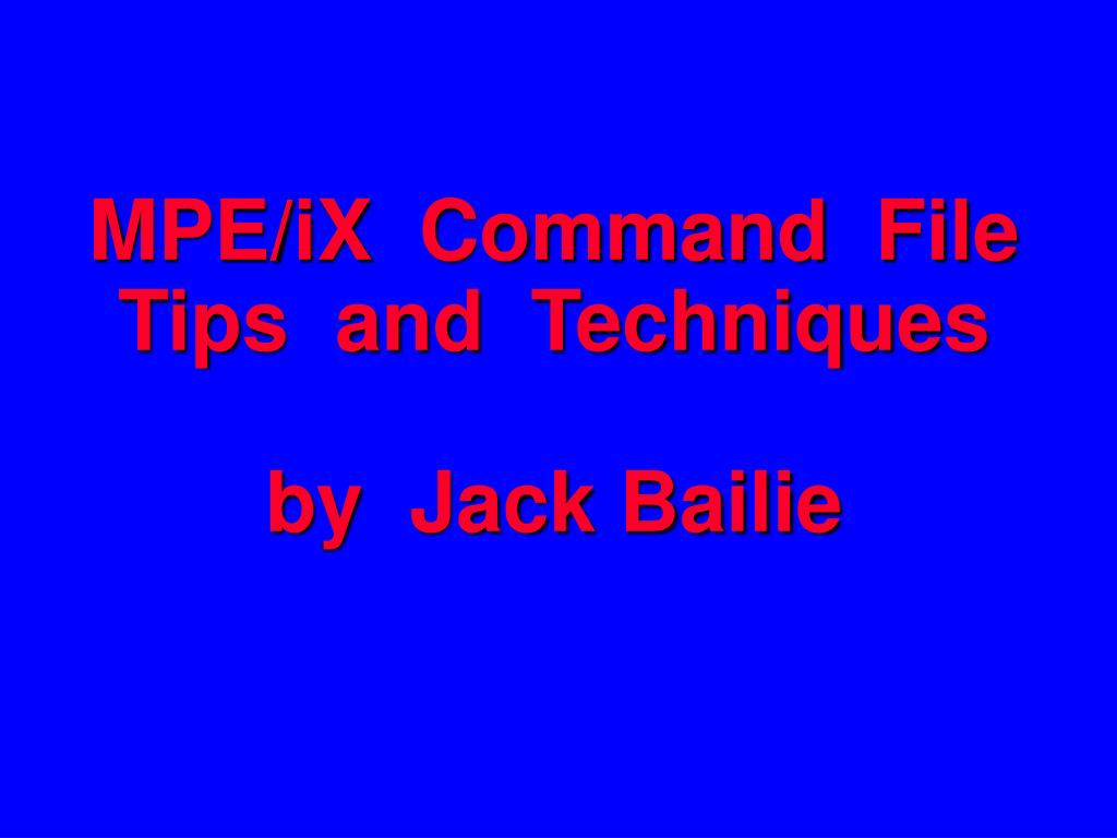 mpe ix command file tips and techniques by jack bailie