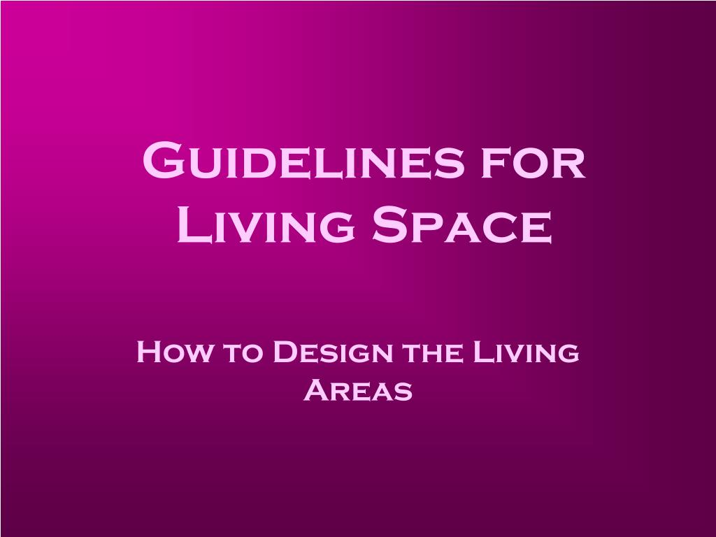 guidelines for living space l.