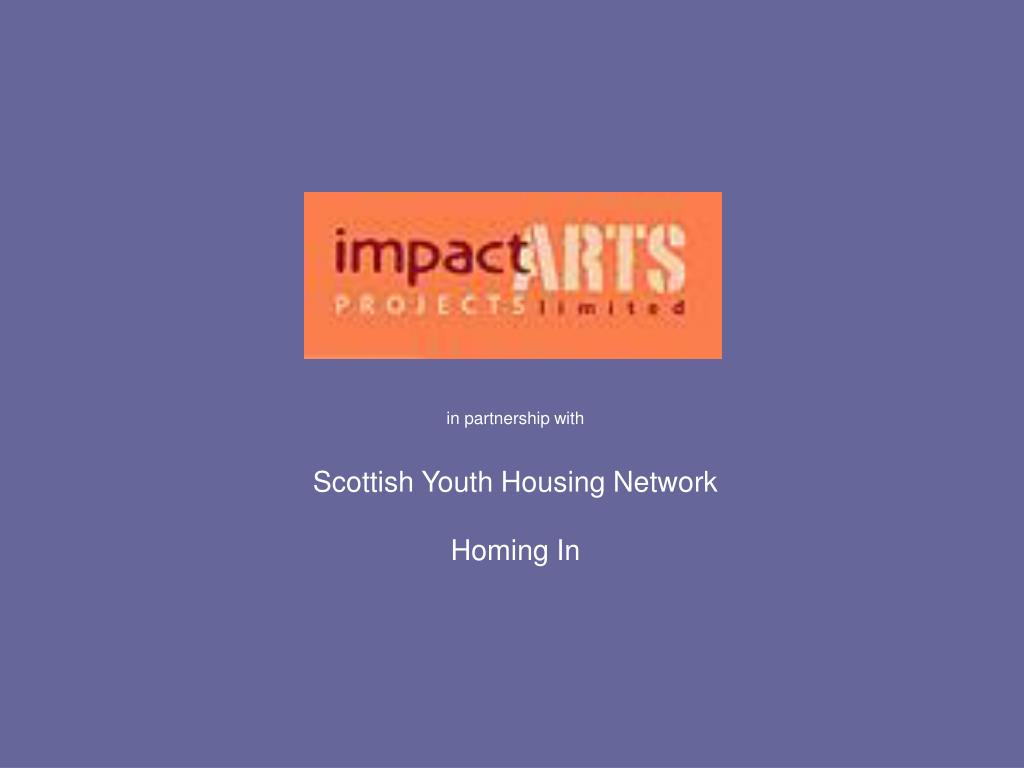 in partnership with scottish youth housing network homing in l.