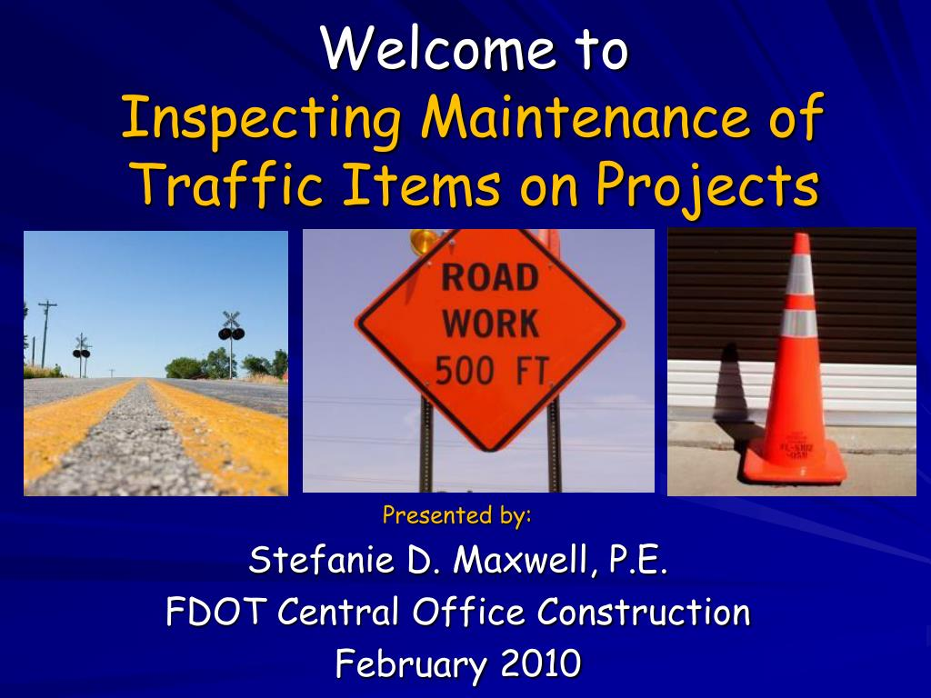welcome to inspecting maintenance of traffic items on projects l.