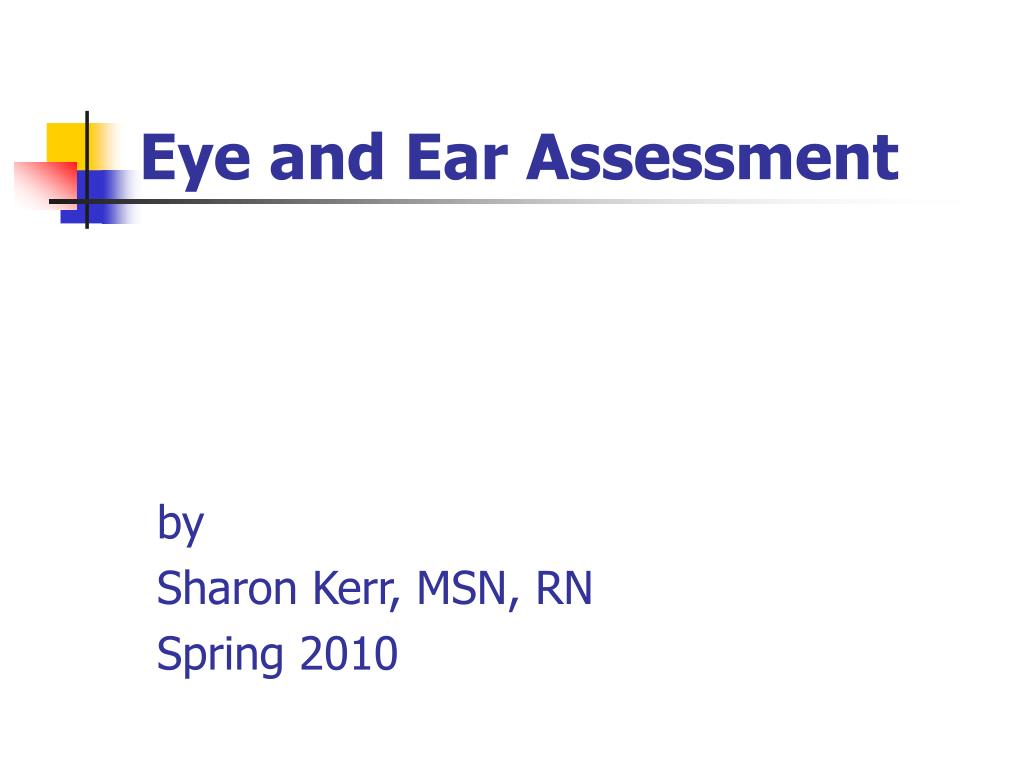 eye and ear assessment l.