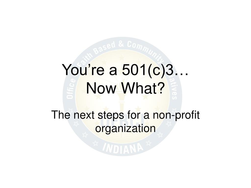you re a 501 c 3 now what l.