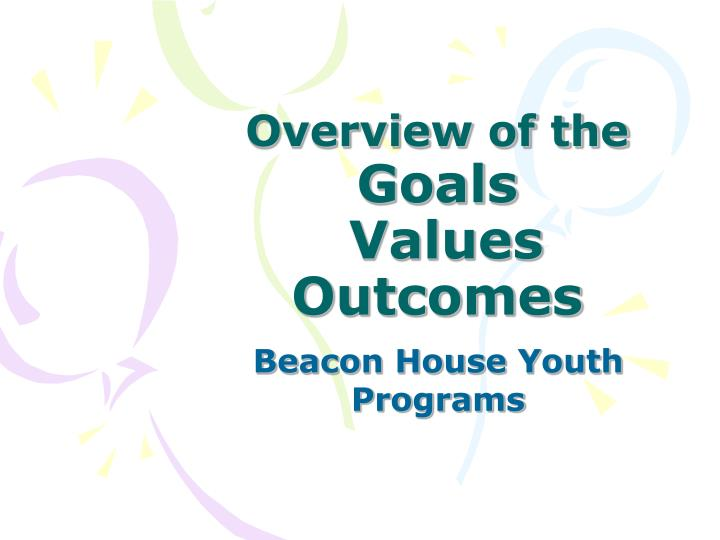 overview of the goals values outcomes n.