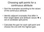 choosing split points for a continuous attribute