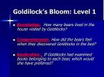 goldilock s bloom level 1