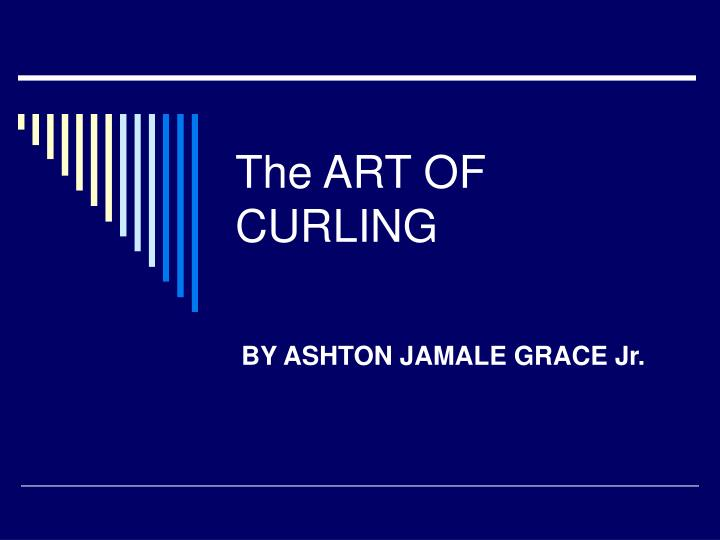 The art of curling