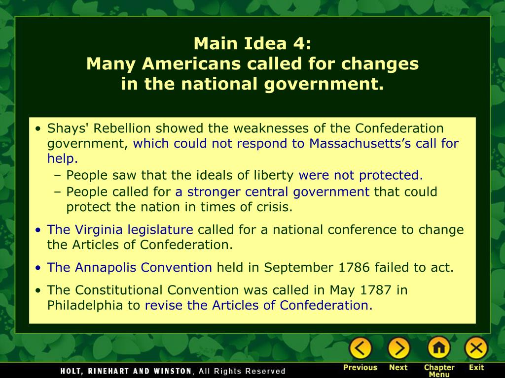 Shays' Rebellion showed the weaknesses of the Confederation government,