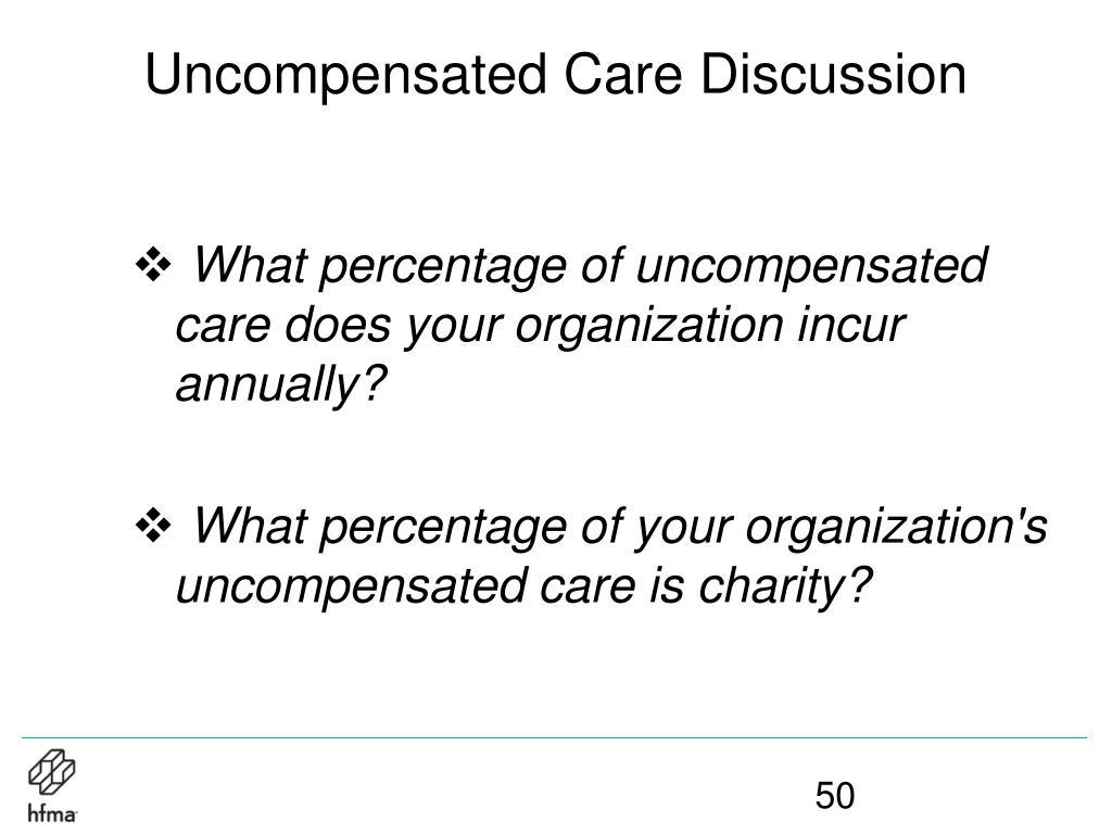 Uncompensated Care Discussion