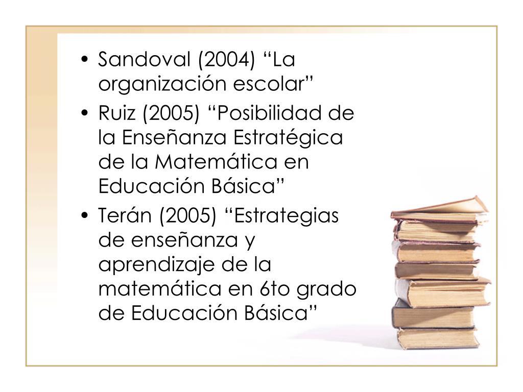 """Sandoval (2004) """"La organización escolar"""""""