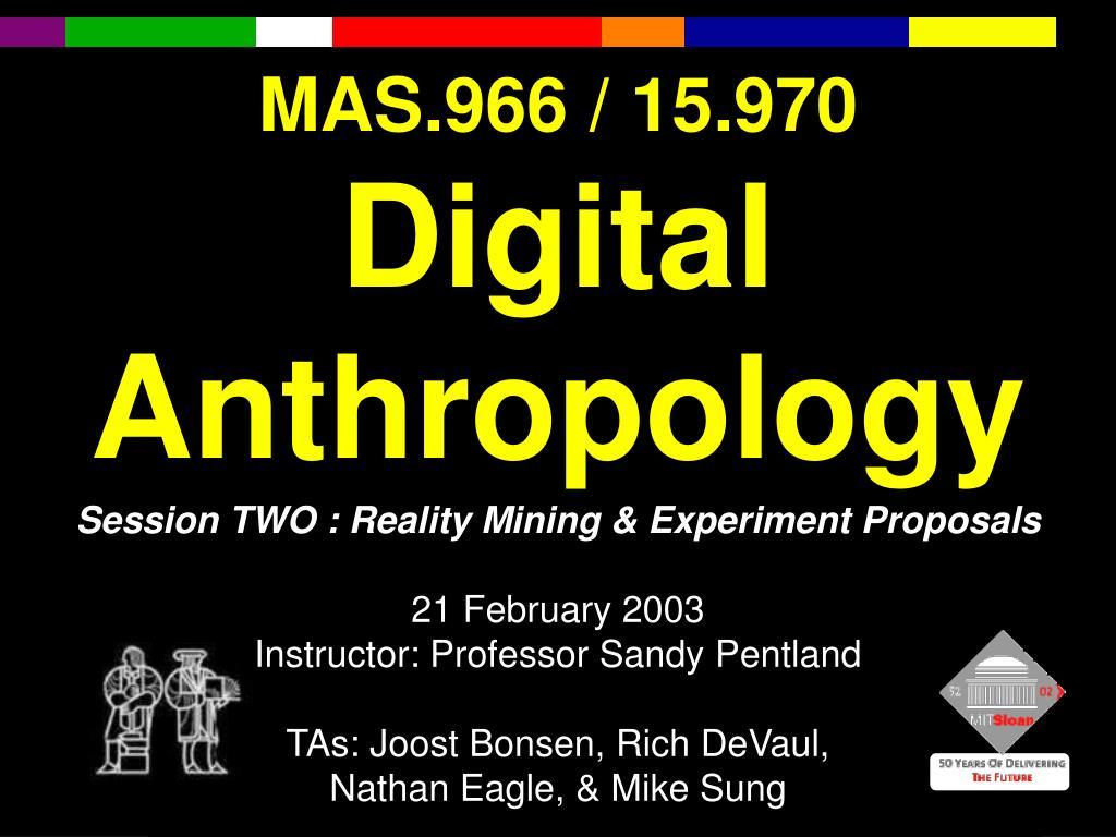 mas 966 15 970 digital anthropology l.