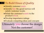 to build house of quality