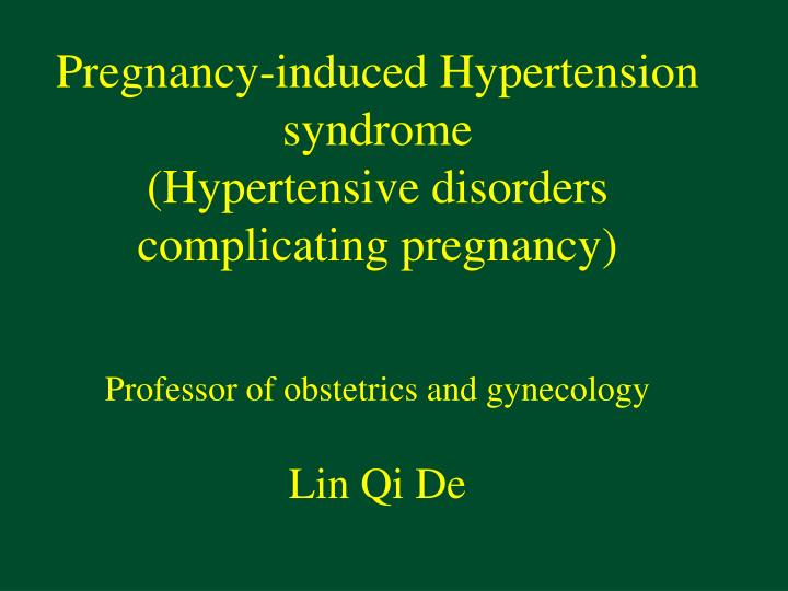 Pregnancy-induced Hypertension syndrome