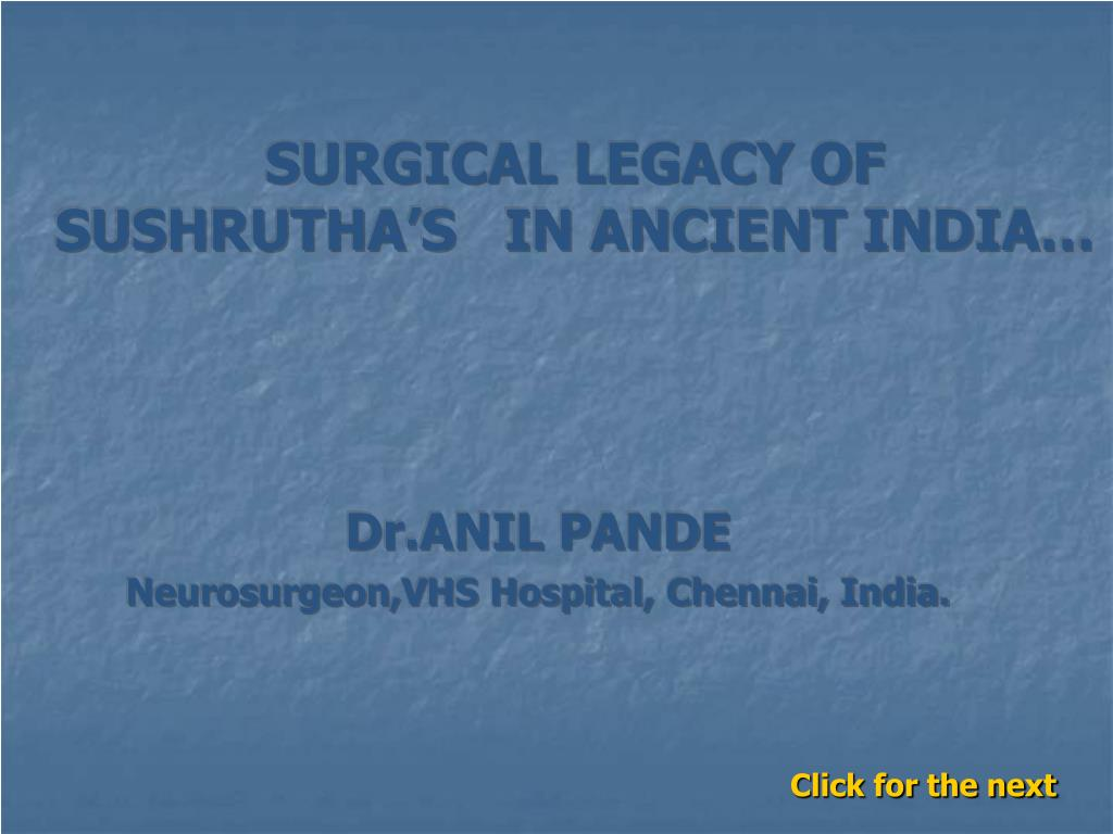 surgical legacy of sushrutha s in ancient india l.