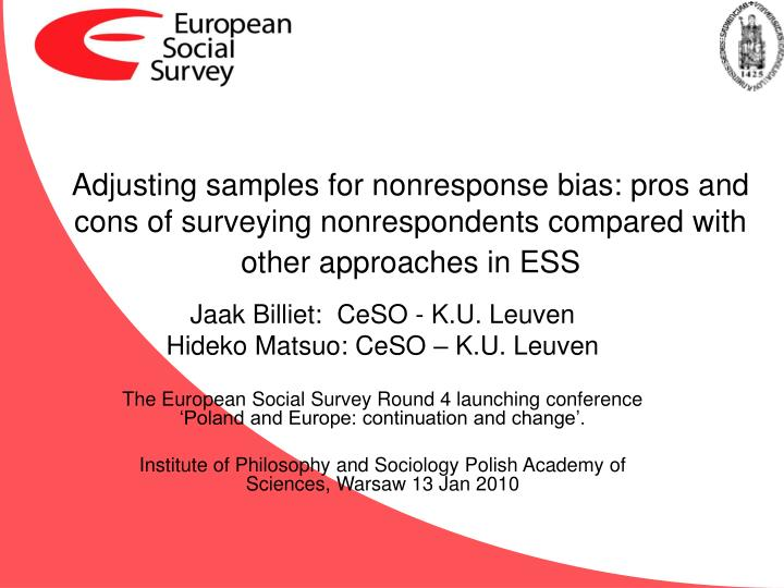 Adjusting samples for nonresponse bias: pros and cons of surveying nonrespondents compared with othe...
