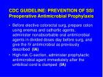 cdc guideline prevention of ssi preoperative antimicrobial prophylaxis25