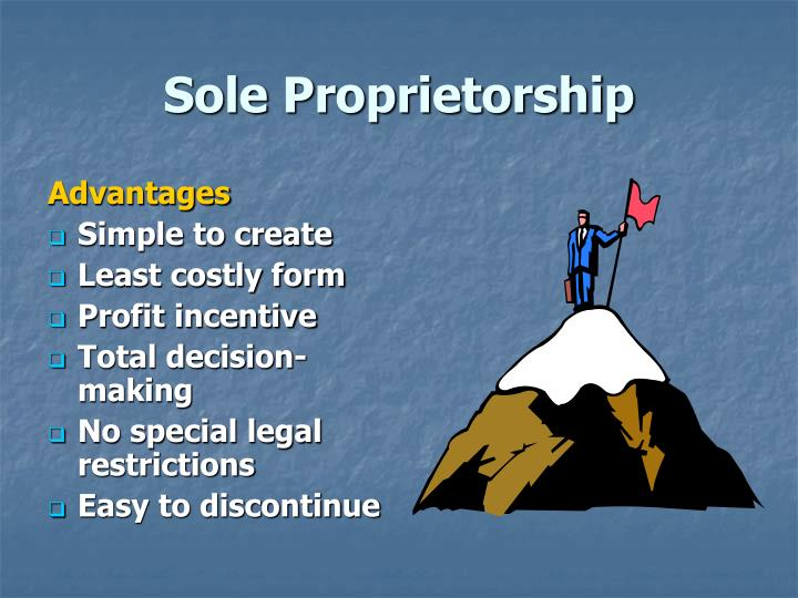 sole proprietorships Sole proprietorship this is the simplest and most common form of starting a new business it has no existence apart from its owner a sole proprietorship consists of only one individual ownership by more than one person creates a partnership.