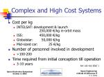 complex and high cost systems