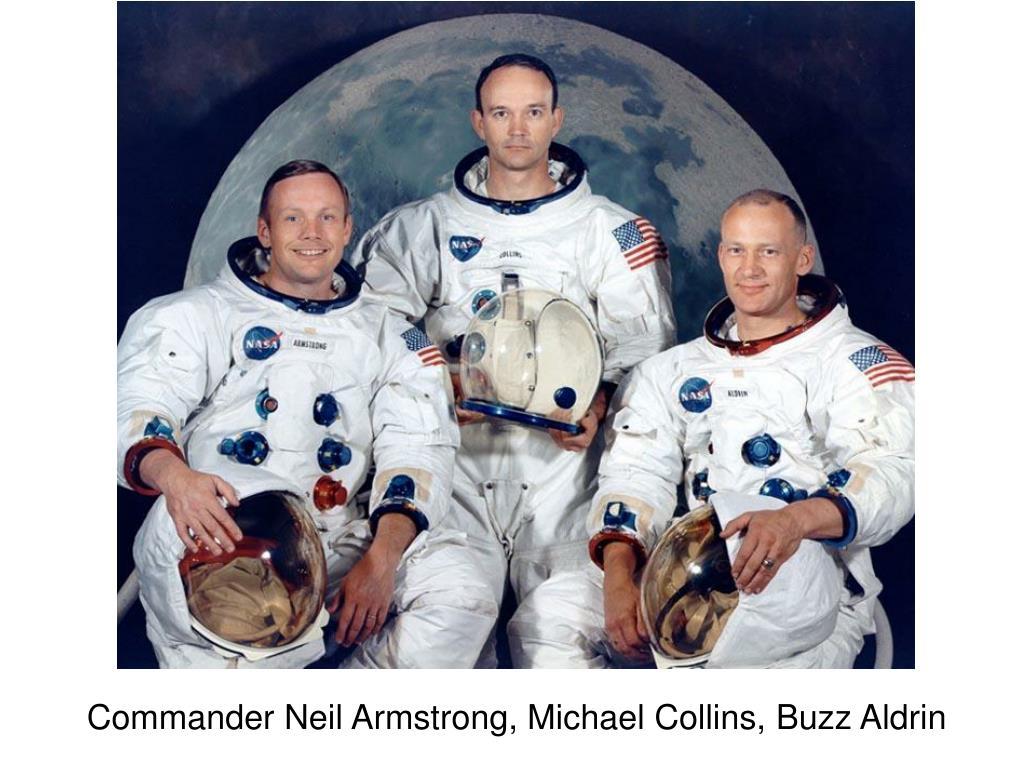 Commander Neil Armstrong, Michael Collins, Buzz Aldrin