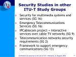 security studies in other itu t study groups