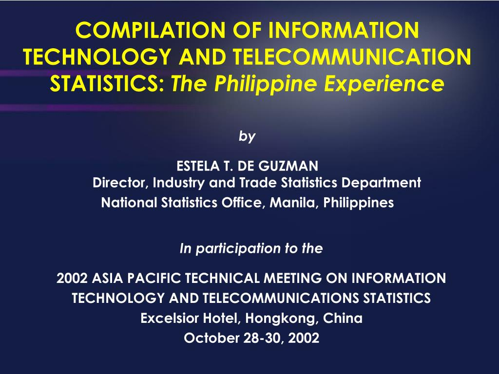 compilation of information technology and telecommunication statistics the philippine experience l.