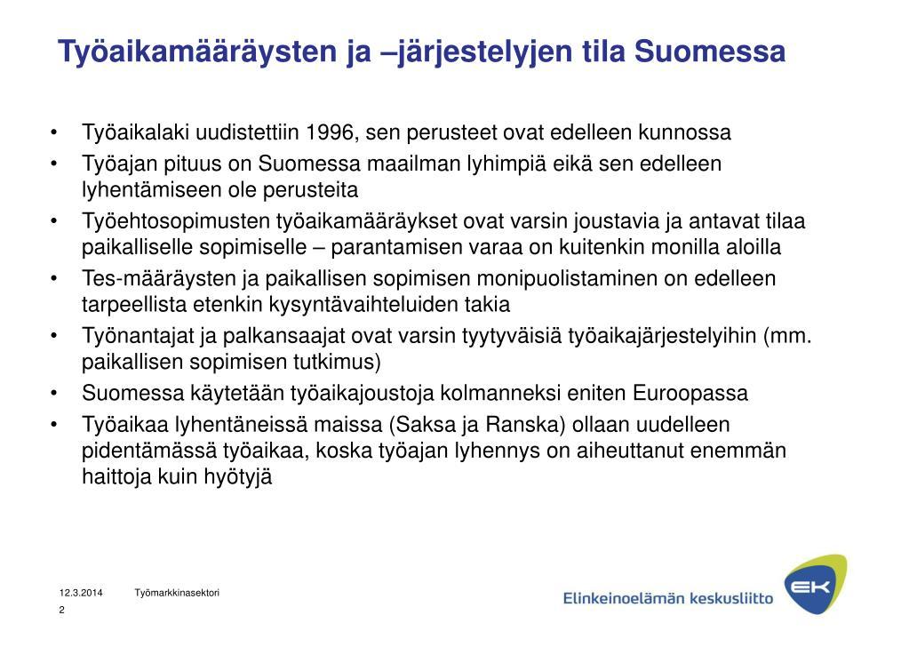 Työaikamääräysten ja –järjestelyjen tila Suomessa