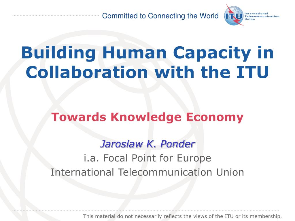 building human capacity in collaboration with the itu l.