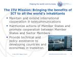 the itu mission bringing the benefits of ict to all the world s inhabitants