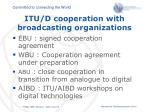 itu d cooperation with broadcasting organizations