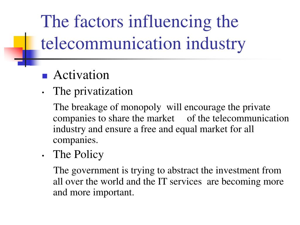 The factors influencing the telecommunication industry
