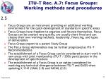 itu t rec a 7 focus groups working methods and procedures