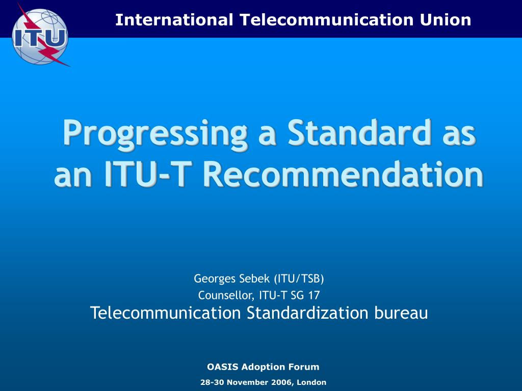 progressing a standard as an itu t recommendation l.