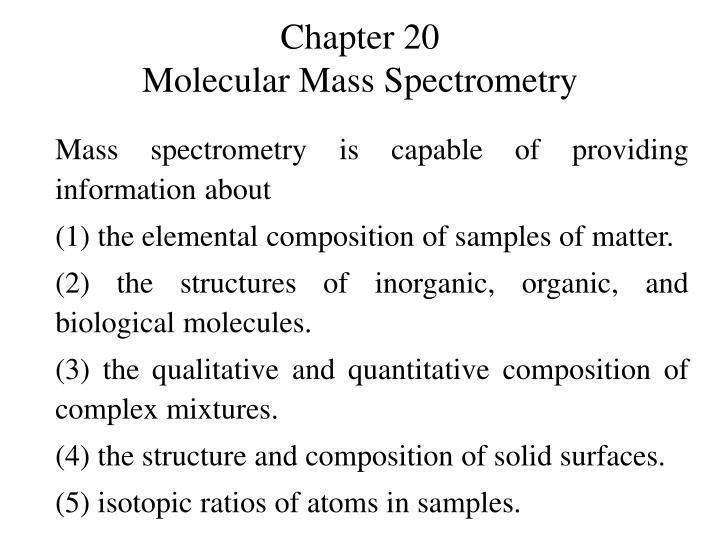 Chapter 20 molecular mass spectrometry