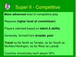 super ii competitive