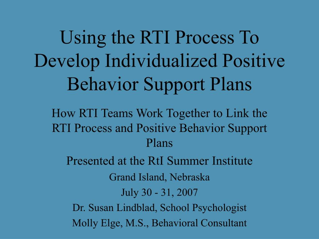using the rti process to develop individualized positive behavior support plans l.
