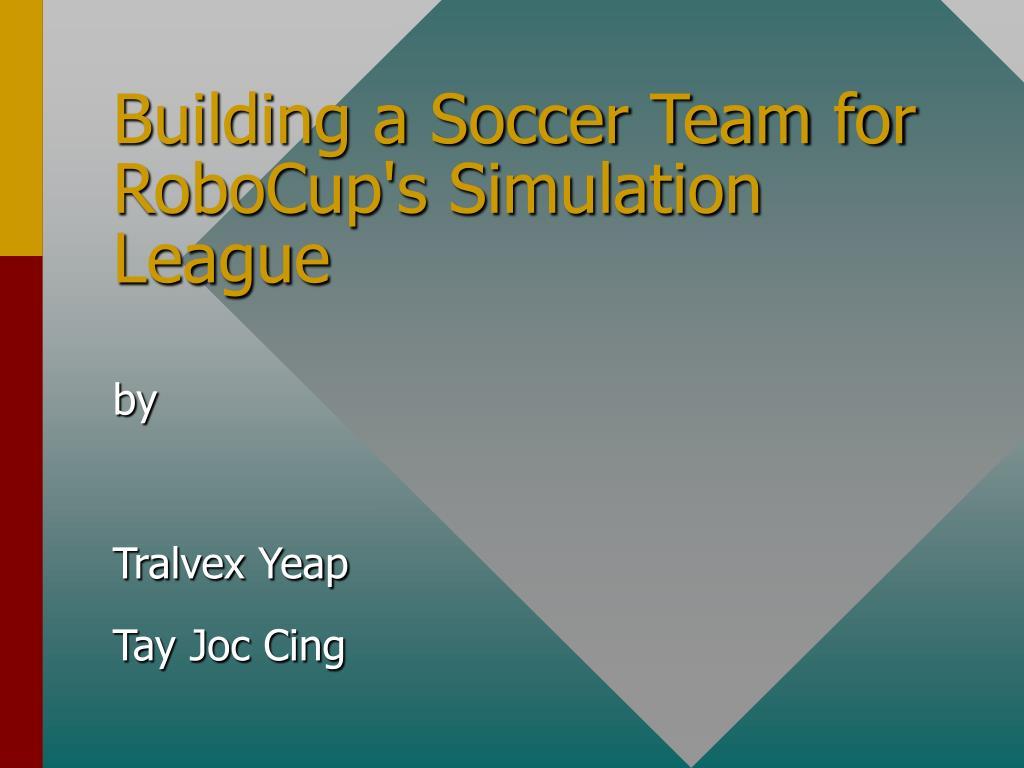 building a soccer team for robocup s simulation league l.
