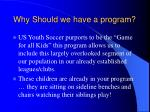 why should we have a program