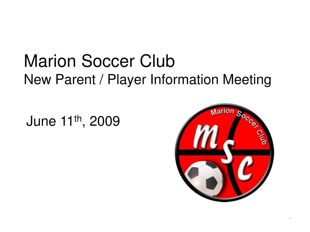 marion soccer club new parent player information meeting l.