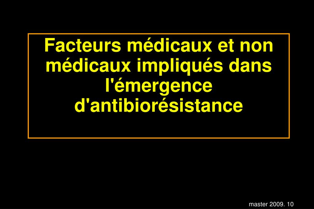 Facteurs médicaux et non médicaux impliqués dans l'émergence d'antibiorésistance