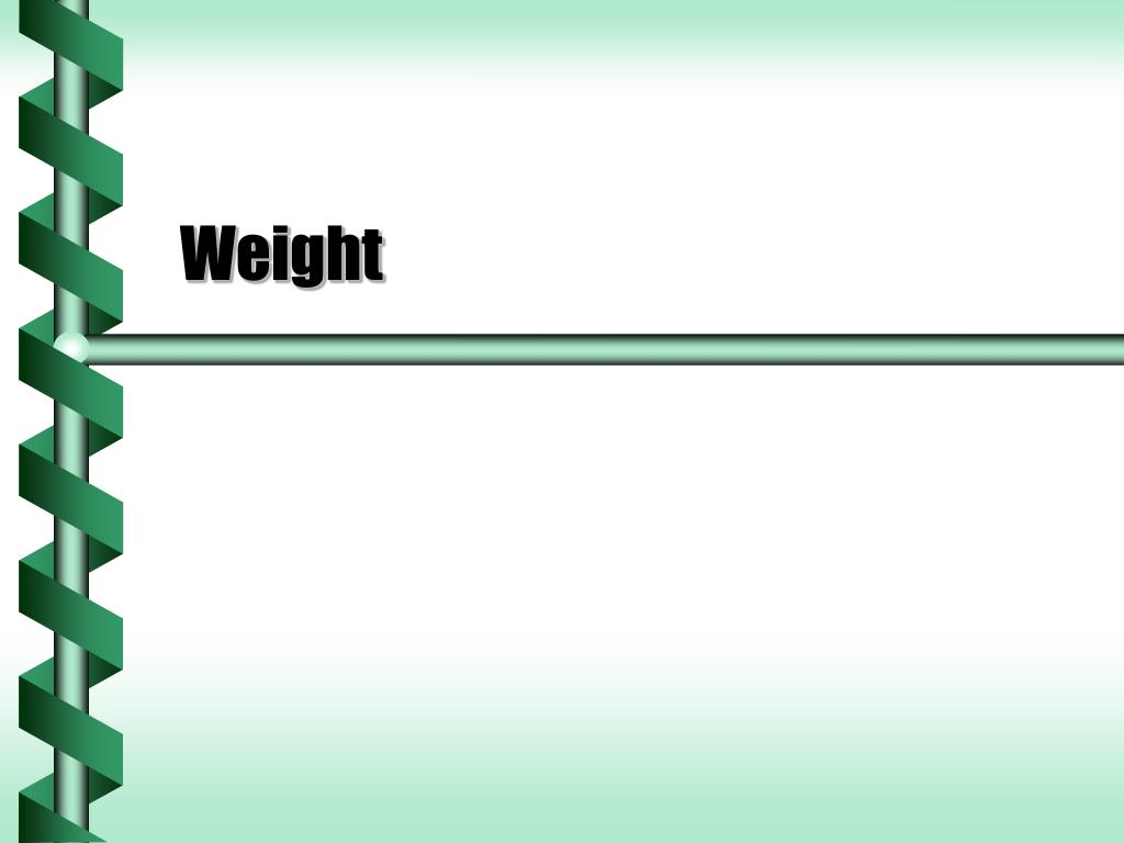 weight l.