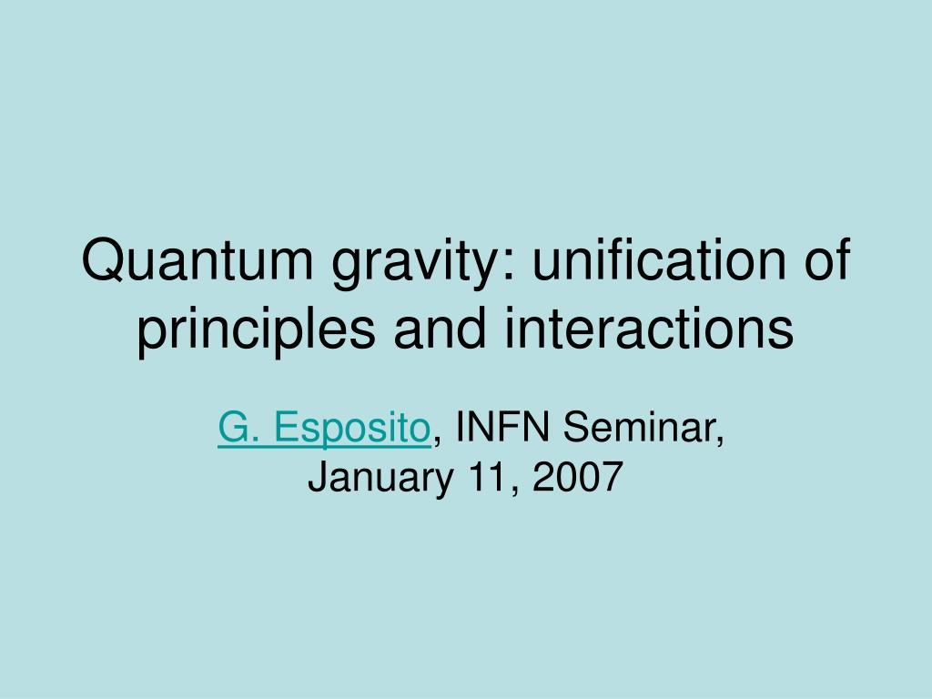 quantum gravity unification of principles and interactions l.