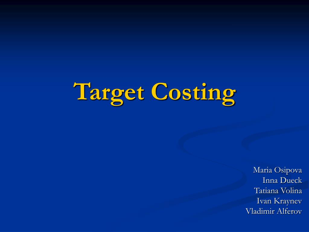 toyota target costing Background traditional or cost-plus costing has been around for many decades, much longer than target costing most businesses prefer it target costing was developed in the 1960s by market and cost researchers working for toyota.