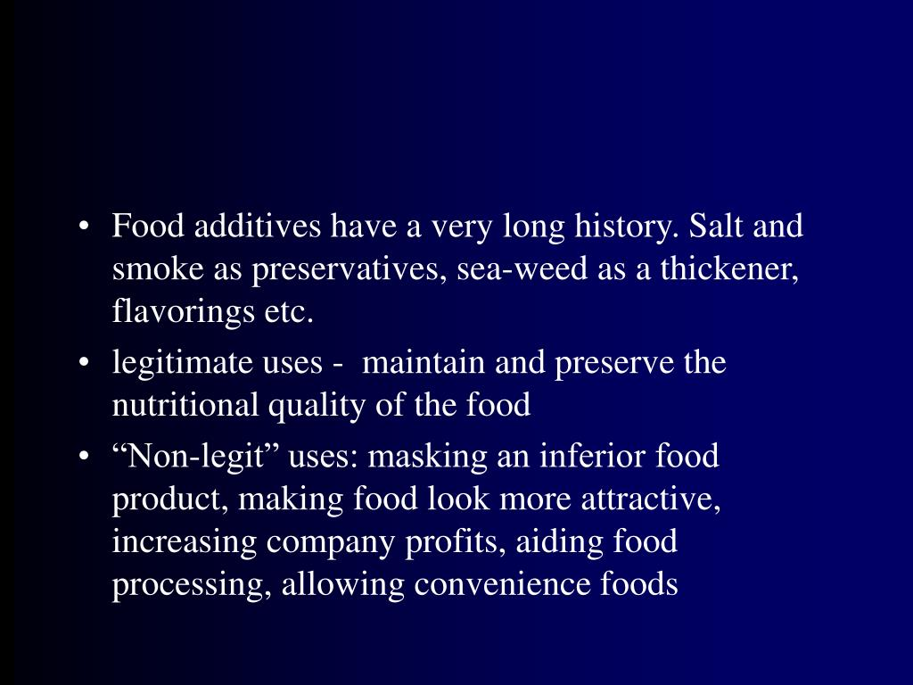 Food additives have a very long history. Salt and smoke as preservatives, sea-weed as a thickener, flavorings etc.