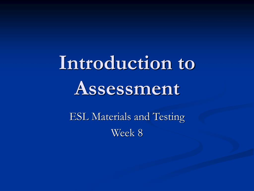 an introduction to assessment on education Curriculum theory and practicethe it can lead to an approach to education and assessment which a critical introduction to curriculum theory.
