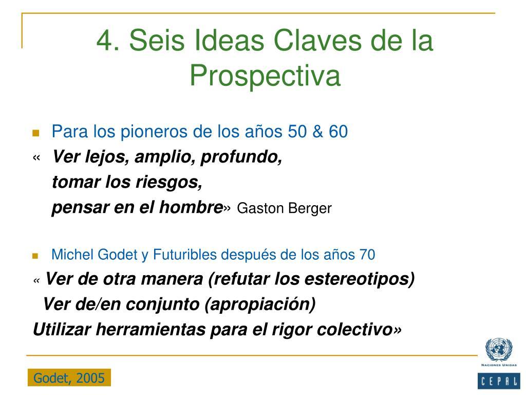 4. Seis Ideas Claves de la Prospectiva
