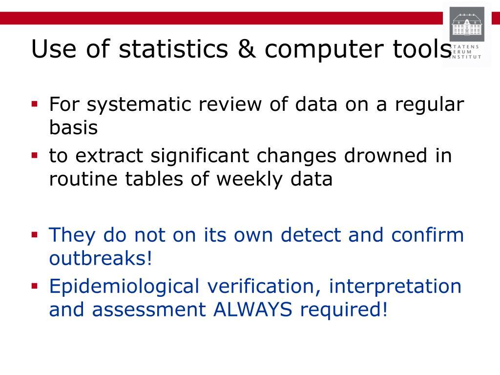 Use of statistics & computer tools