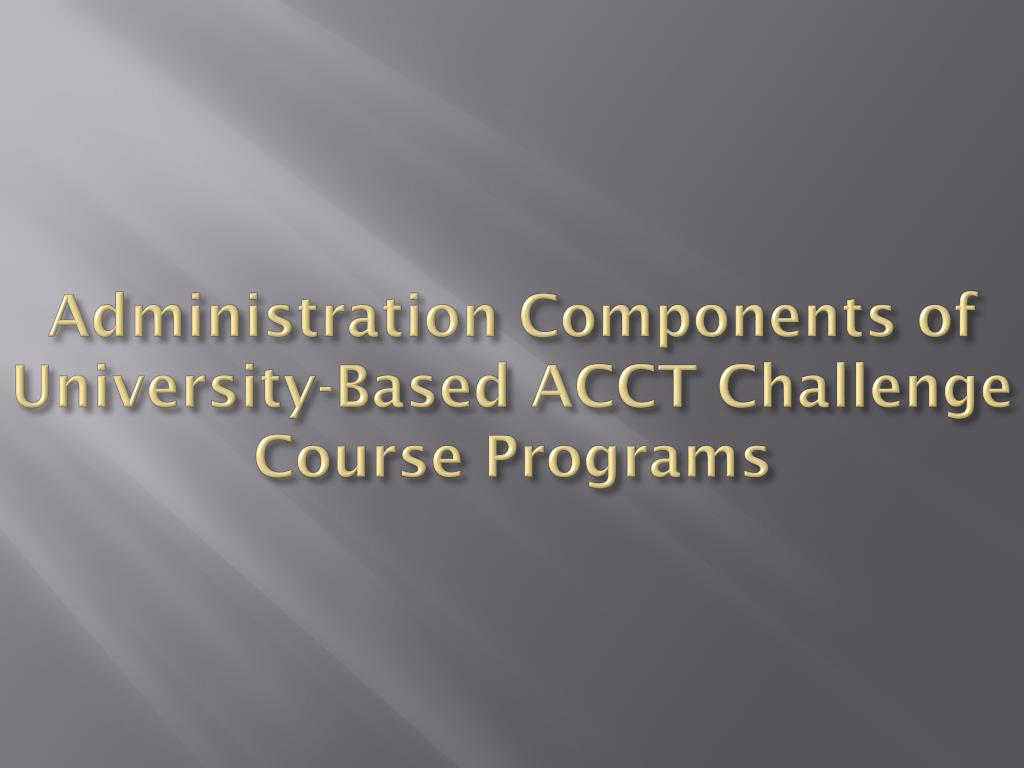 administration components of university based acct challenge course programs l.